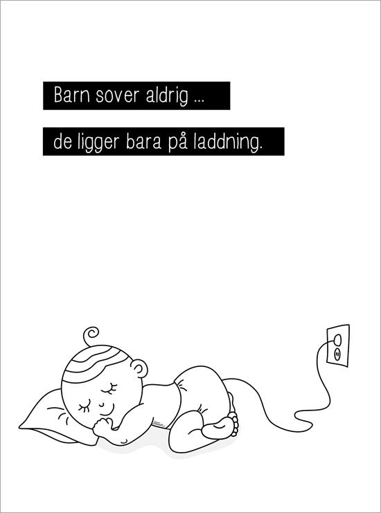 barn sover aldrig de ligger på laddning