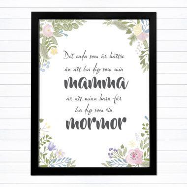 Det enda som är bättre än att ha dig som mamma är att mina barn får ha dig som mormor